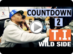 "Countdown to T.I. ""Wild Side"" (Episode 4 of 5)"