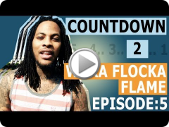 Countdown to Waka Flocka Flame: Release Week [Episode 5/6]